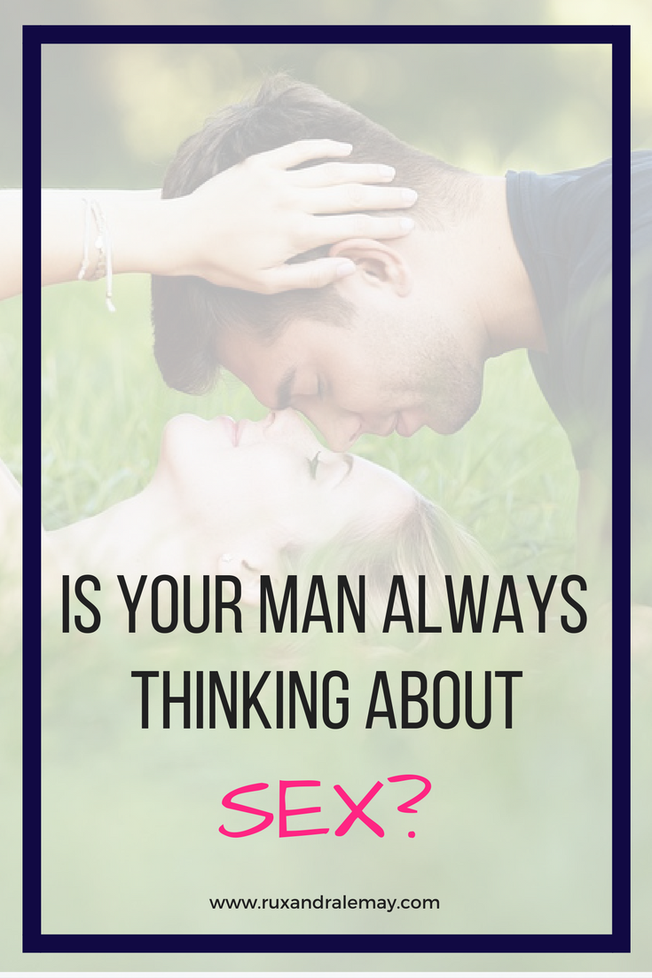Is your man always thinking about sex? Lets explore how men feel when the physical aspect of your relationship disappears.