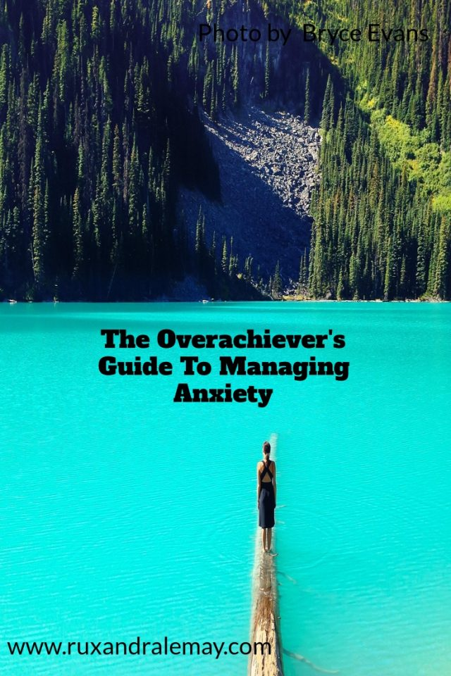 The Overachiever's Guide To Managing Anxiety (part 1)